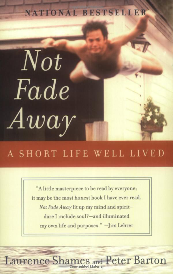 Not Fade Away by Laurence Shames and Peter Barton