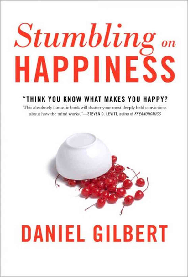 """the theme of imagining the future in gilberts stumbling on happiness Stumbling on happiness to this book's theme, content, and sometimes and measurement regarding the subject of """"happiness,"""" gilbert."""
