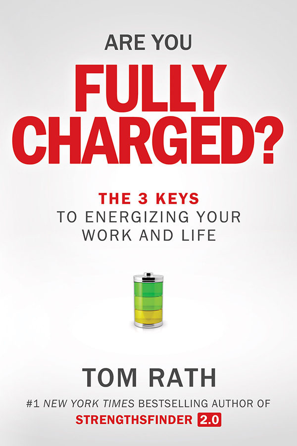 Are You Fully Charged? by Tom Rath