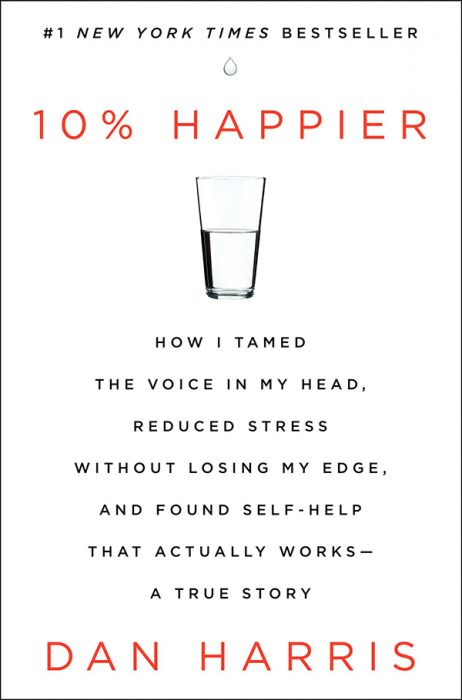 10 Percent Happier by Dan Harris