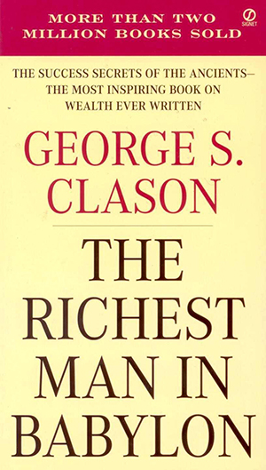 Book Summary: The Richest Man in Babylon by George Clason