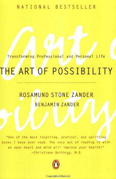 The Art of Possibility by Rosamund Zander