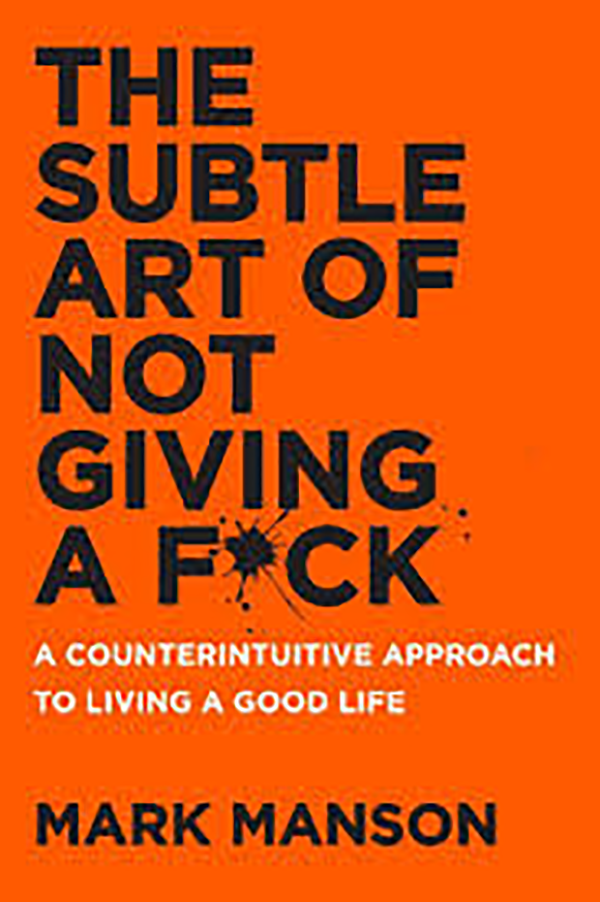 Book Summary The Subtle Art Of Not Giving A Fck By Mark Manson