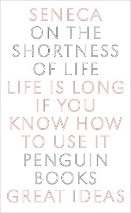 Book Summary On The Shortness Of Life By Seneca