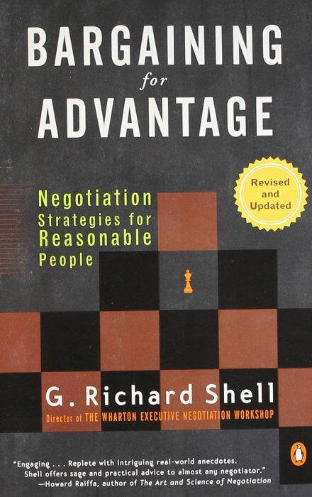 Bargaining for Advantage: Negotiation Strategies for Reasonable People by G. Richard Shell