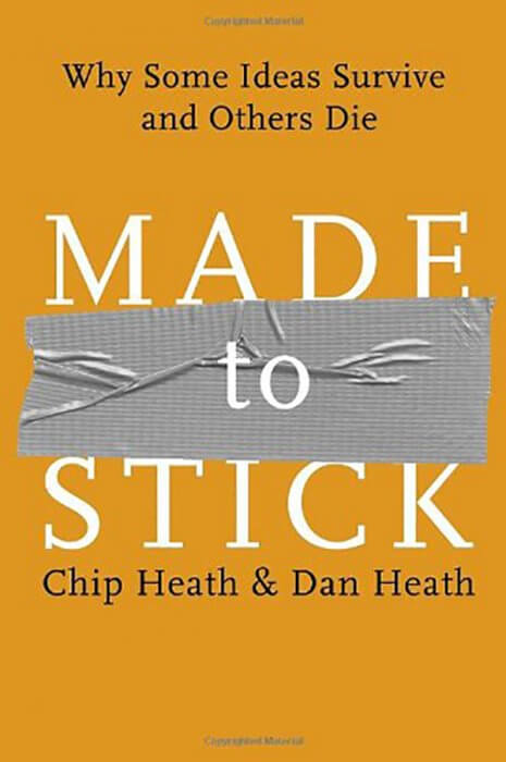 Made to Stick: Why Some Ideas Survive and Others Diet by Chip Heath and Dan Heath