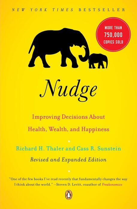 Nudge: Improving Decisions About Health, Wealth, and Happiness by Richard Thaler