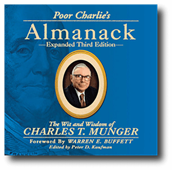Poor Charlie's Almanack: The Wit and Wisdom of Charles T. Munger by Charles T. Munger