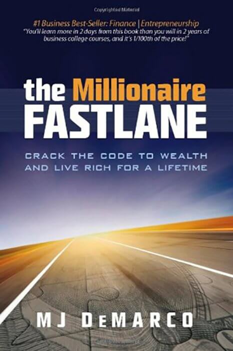 The Millionaire Fastlane: Crack the Code to Wealth and Live Rich for a Lifetime. by MJ DeMarco