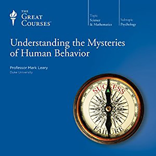 The Mysteries of Human Behavior by Mark Leary