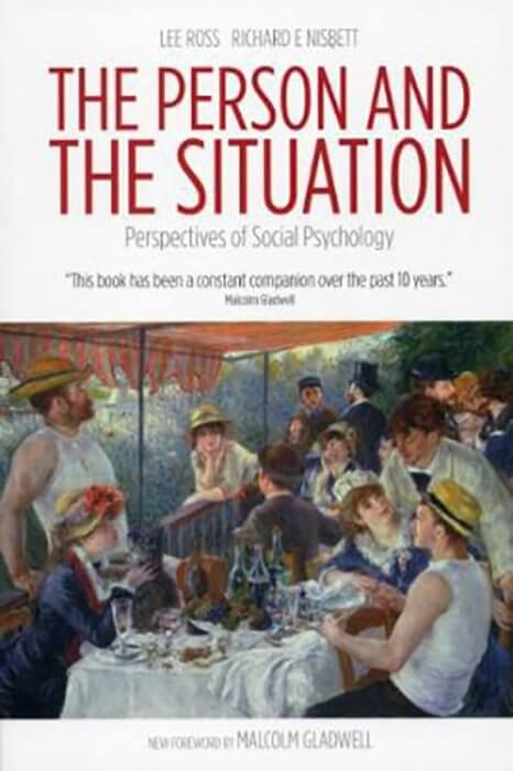 The Person and the Situation by Lee Ross and Richard E. Nisbett