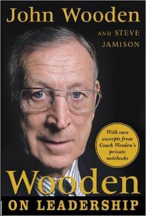 Wooden on Leadership: How to Create a Winning Organization by John Wooden